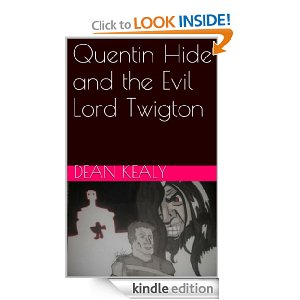 Quentin Hide and the Evil Lord Twigton by Dean Kealy