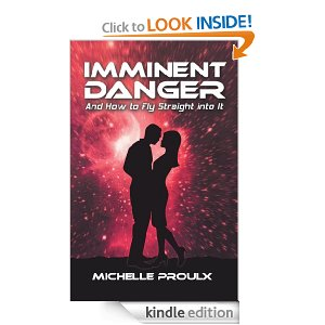 Imminent Danger and How to Fly Straight Into It