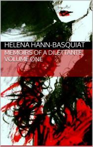 Memoirs of a Dilettante by Helena Hann-Basquiat