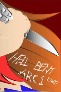 Hell Bent Arc 1 by Kayla Matt