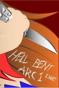 Hell Bent Arc 1 by Kayla Matt
